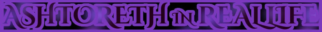 Ashtoreth in realLife